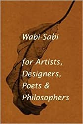 Wabi-Sabi: for Artists, Designers, Poets & Philosophers (Edition unknown) by Koren, Leonard [Paperback(2008??]