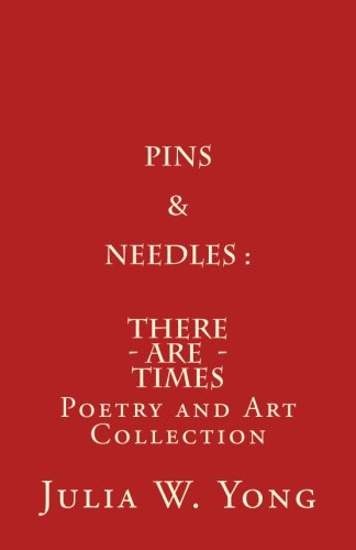 Pins & Needles (Poetry and Art Collection): There Are Times