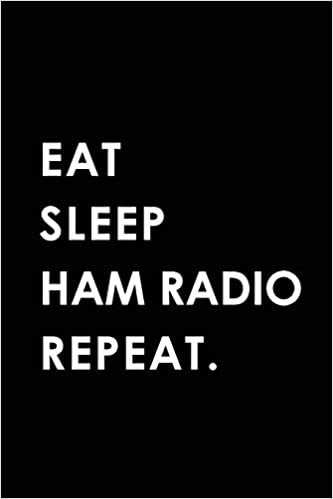 Eat Sleep Ham Radio Repeat: Blank Lined 6x9 Ham Radio Passion And Hobby Journal/notebooks As Gift For The Ones Who Eat, Sleep And Live It Forever. PDF Descarga gratuita