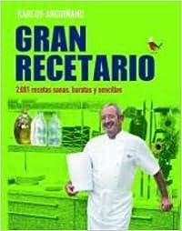 Gran Recetario: 2.001 Recetas Sanas, Baratas Y Sencillas por Karlos Arguiñano epub