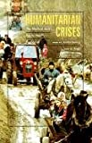 img - for Humanitarian Crises: The Medical and Public Health Response book / textbook / text book