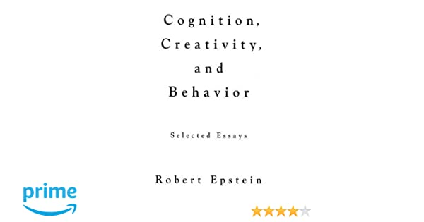 Amazon.com: Cognition, Creativity, and Behavior: Selected Essays ...
