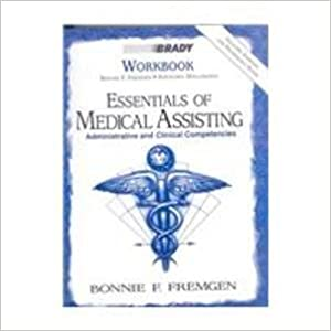 Essentials of Medical Assisting: Workbook: Administrative and Clinical Competencies
