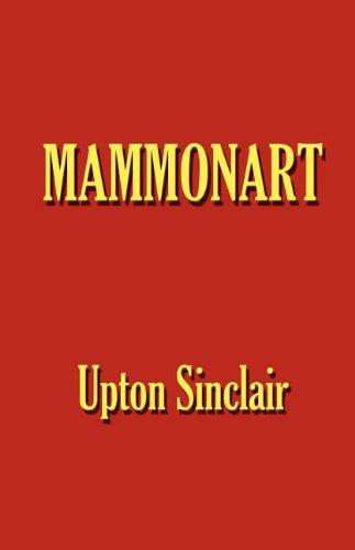 Download Mammonart - An Essay in Economic Interpretation pdf epub