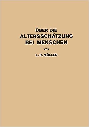 Über die Altersschätzung bei Menschen. Akademische Antrittsrede bei der Übernahme der Professur für innere Medizin in Erlangen