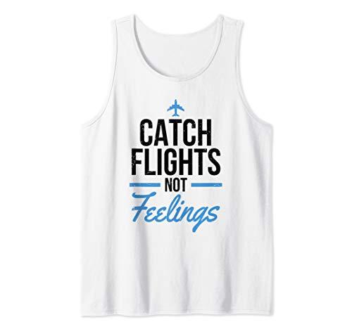 World Traveler Flight Attendant Catch Flights Not Feelings Tank Top (Best Flight Attendants In The World)