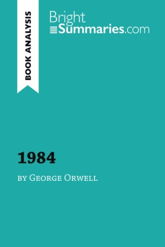 1984 by George Orwell (Book Analysis): Detailed Summary, Analysis and Reading Guide