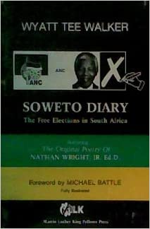 Téléchargeur gratuit de livres Soweto diary: The free elections in South Africa : featuring the orginial poetry of Nathan Wright, Jr by Wyatt Tee Walker PDF 0937644250