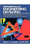 The Fundamentals of Engineering Drawing: With an Introduction to Interactive Computer Graphics for Design and Production (11th Edition)