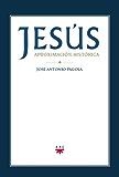 Jesús. Aproximación histórica (eBook-ePub) (Biblioteca Pagola nº 100)