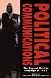 Political Communications : The General Election Campaign of 1992, , 0521453968