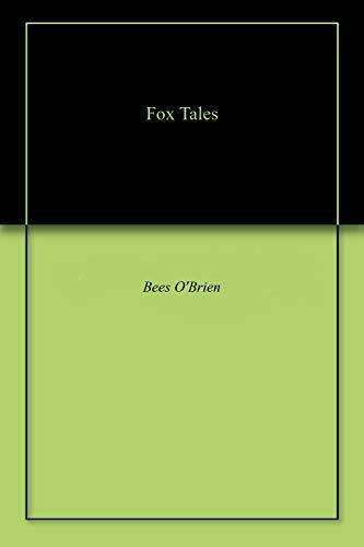 Fox Tales por Bees O'Brien