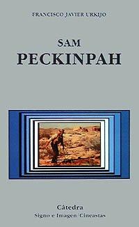 Sam Peckinpah (Spanish Edition) PDF