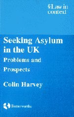 Seeking Asylum in the UK: Problems and Prospects (Law in Context)