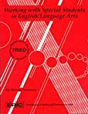 Working with Special Students in English-Language Arts, Sorenson, Sharon, 0927516187