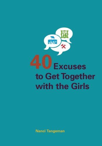 Download Forty Excuses to Get Together with the Girls PDF