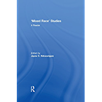 'Mixed Race' Studies: A Reader (English Edition)