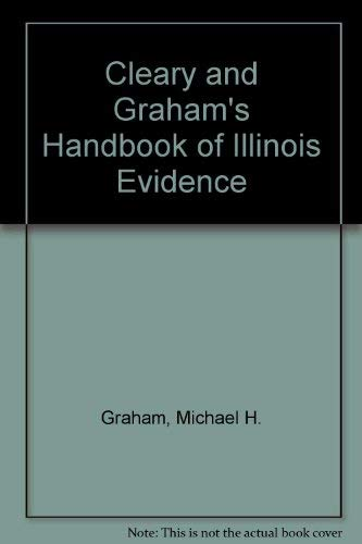 Cleary and Graham's Handbook of Illinois Evidence