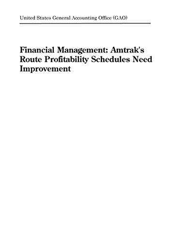 Financial Management: Amtrak's Route Profitability Schedules Need Improvement