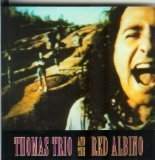Thomas Trio and the Red Albino by Thomas Trio and the Red Abino