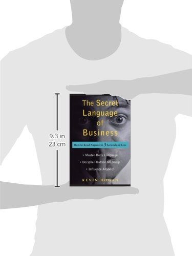 The Secret Language of Business: How to Read Anyone in 3 Seconds or Less by Wiley