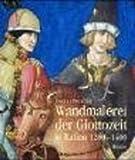 Wandmalerei der Giottozeit in Italien 1280-1400