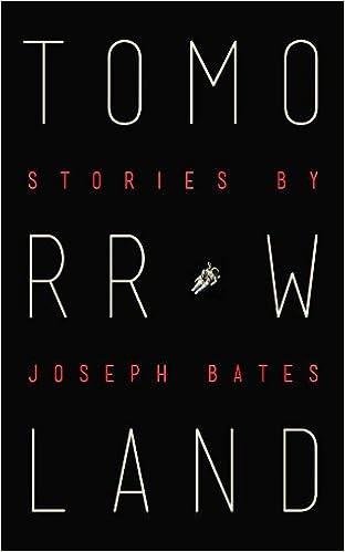 Tomorrowland: Joseph Bates: 9780988825819: Amazon com: Books