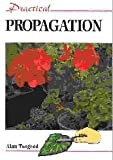Practical Propagation, Alan Toogood, 1852236310
