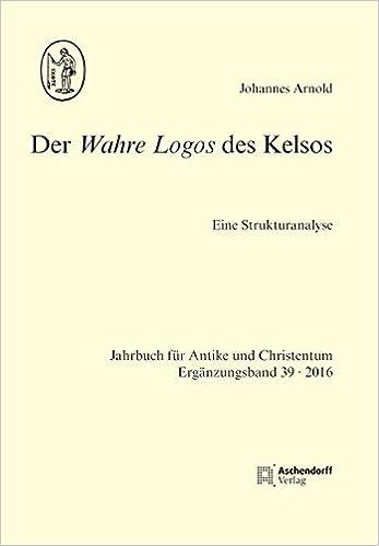 """Bildergebnis für Der wahre Logos des Kelsos"""""""