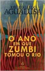 O ano em que Zumbi tomou o Rio (Portuguese Edition)