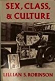 img - for Sex, Class and Culture by Lillian S. Robinson (1986-06-01) book / textbook / text book