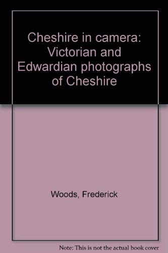 (Cheshire in camera: Victorian and Edwardian photographs of Cheshire)