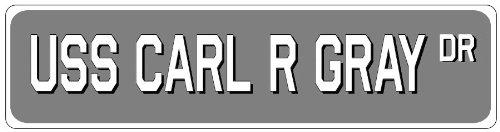 Gray Street Sign (USS CARL R GRAY Street Sign - Navy Ship - Heavy Duty - 9