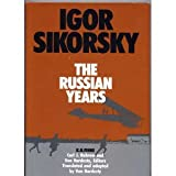 Igor Sikorsky, the Russian Years, Finne, K. N., 0874742749