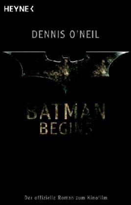 batman-begins-der-offizielle-roman-zum-kinofilm-basierend-auf-dem-drehbuch-von-christopher-nolan-und-david-s-goyer-nach-der-geschichte-von-david-s-goyer
