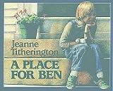 A Place for Ben, Jeanne Titherington, 0688064930