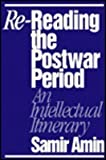Re-Reading the Postwar Period : An Intellectual Itinerary, Amin, Samir, 0853458944
