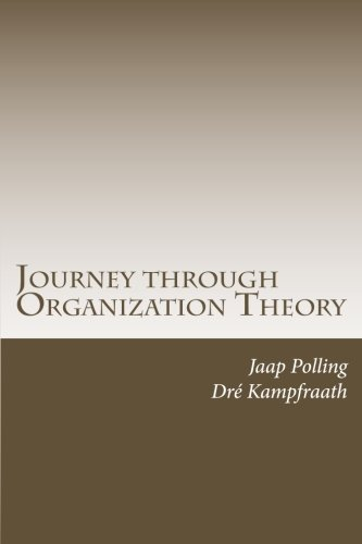 Journey through Organization Theory dr Jaap Polling