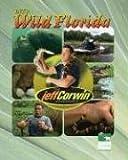 Into Wild Florida, Jeff Corwin, 1567119506