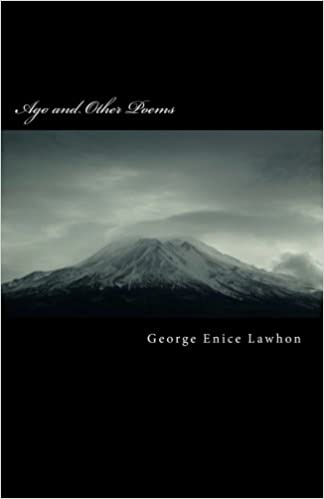 Ago and Other Poems: George Enice Lawhon, Bette Lawhon ...