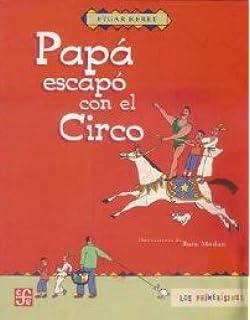 Papá escapó con el circo (Spanish Edition)