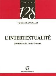 L'intertextualité : Mémoire de la littérature par Tiphaine Samoyault