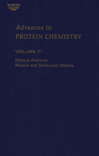 Fibrous Proteins: Muscle and Molecular Motors, Volume 71 (Advances in Protein Chemistry)