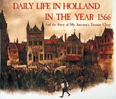Daily Life in Holland in the Year 1566 And the Story of My Ancestor's Treasure Chest