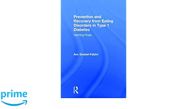 Prevention And Recovery From Eating Disorders In Type 1 Diabetes ...