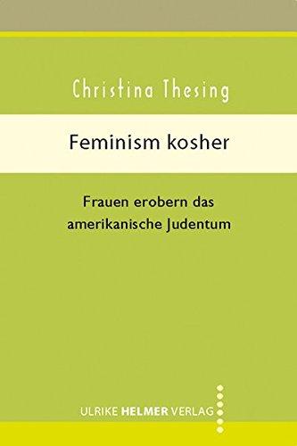 Feminism kosher: Frauen erobern das amerikanische Judentum