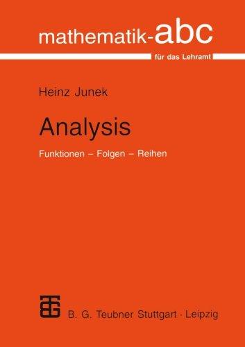 Analysis: Funktionen ? Folgen ? Reihen (Mathematik-ABC für das Lehramt) (German Edition)