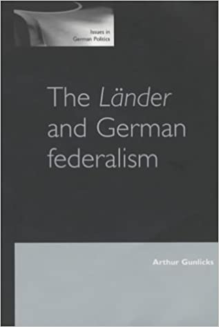 The Länder and German Federalism (Issues in German Politics)
