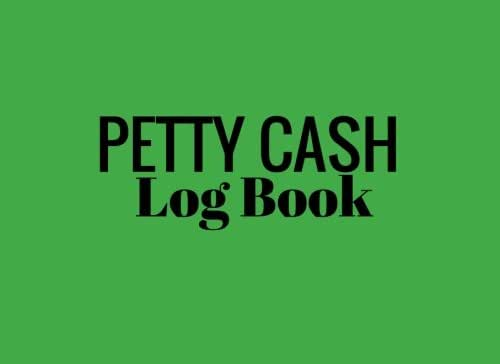 Petty Cash Log Book: Green 6 Column Payment Record Tracker   Manage Cash Going In & Out   Simple Accounting Book   Small & Compact   100 Pages (Money Management) (Volume 3)