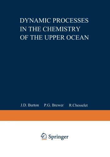 Dynamic Processes in the Chemistry of the Upper Ocean (Nato Conference Series)